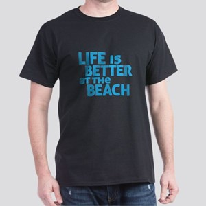 Life Is Better At The Beach Dark T-Shirt