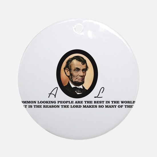a good quote from abe Round Ornament