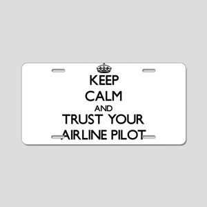 Keep Calm and Trust Your Airline Pilot Aluminum Li