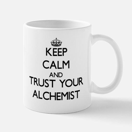 Keep Calm and Trust Your Alchemist Mugs