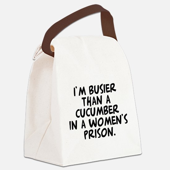 cucumber in a womens prison Canvas Lunch Bag