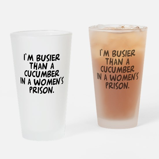 cucumber in a womens prison Drinking Glass