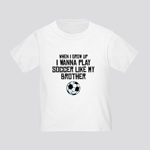 Play Soccer Like My Brother T-Shirt