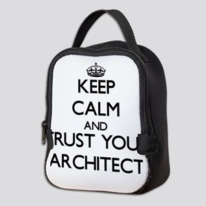 Keep Calm and Trust Your Architect Neoprene Lunch