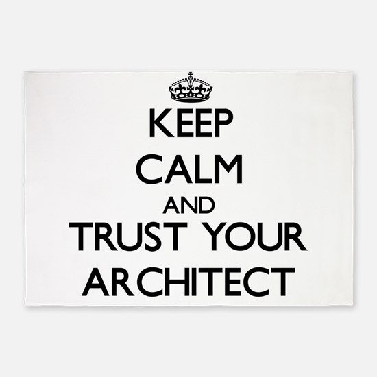 Keep Calm and Trust Your Architect 5'x7'Area Rug