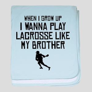 Play Lacrosse Like My Brother baby blanket