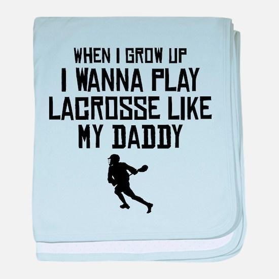 Play Lacrosse Like My Daddy baby blanket