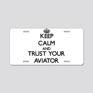 Keep Calm and Trust Your Aviator Aluminum License