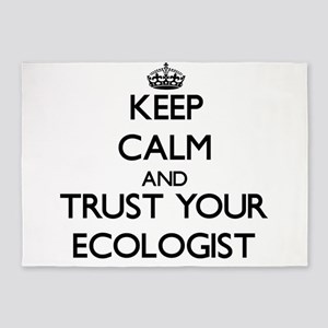 Keep Calm and Trust Your Ecologist 5'x7'Area Rug