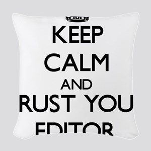 Keep Calm and Trust Your Editor Woven Throw Pillow