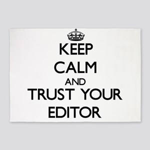 Keep Calm and Trust Your Editor 5'x7'Area Rug
