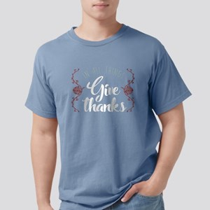 In All Things Give Thank Mens Comfort Colors Shirt