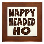 Nappy Headed Ho Hairy Design Framed Tile