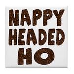 Nappy Headed Ho Hairy Design Tile Coaster