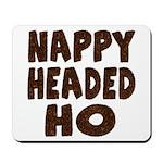 Nappy Headed Ho Hairy Design Mousepad