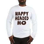 Nappy Headed Ho Hairy Design Long Sleeve T-Shirt
