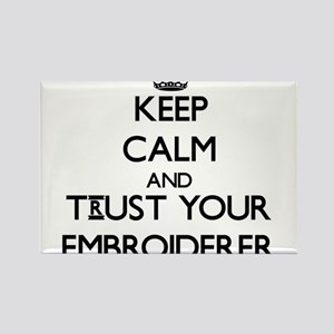 Keep Calm and Trust Your Embroiderer Magnets