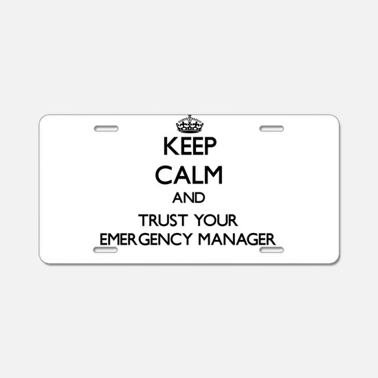 Keep Calm and Trust Your Emergency Manager Aluminu