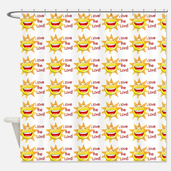 I Love The Lord (suns) Shower Curtain