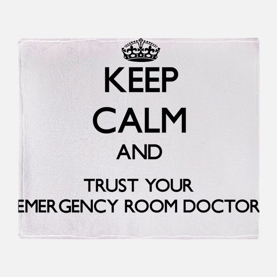Keep Calm and Trust Your Emergency Room Doctor Thr