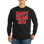 Nappy Headed Ho Red Design Long Sleeve Dark T-Shir