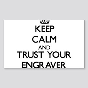 Keep Calm and Trust Your Engraver Sticker