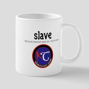 Slave: Master Said So B Mugs