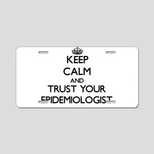 Keep Calm and Trust Your Epidemiologist Aluminum L