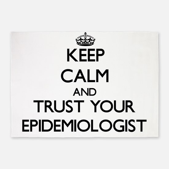 Keep Calm and Trust Your Epidemiologist 5'x7'Area