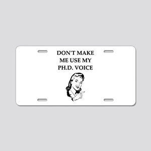 ph.d. joke Aluminum License Plate