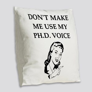 ph.d. joke Burlap Throw Pillow