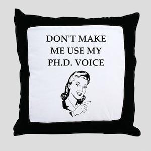 ph.d. joke Throw Pillow