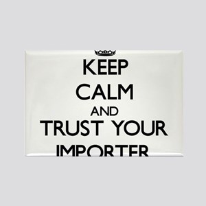 Keep Calm and Trust Your Importer Magnets