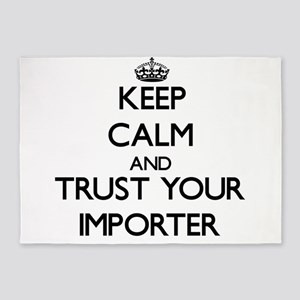 Keep Calm and Trust Your Importer 5'x7'Area Rug