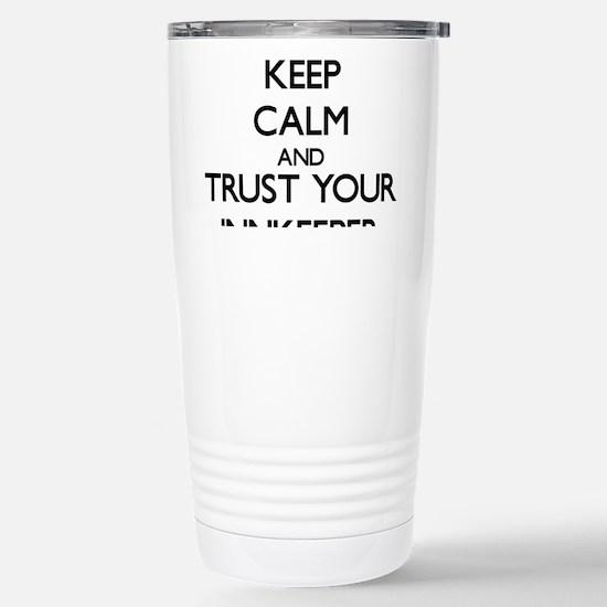 Keep Calm and Trust Your Innkeeper Travel Mug