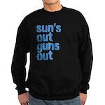 suns out guns out Sweatshirt