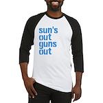 suns out guns out Baseball Jersey