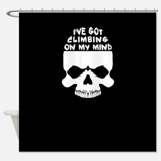 Climbing On My Mind Shower Curtain
