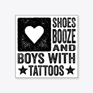 "Shoes Booze and Boys with T Square Sticker 3"" x 3"""