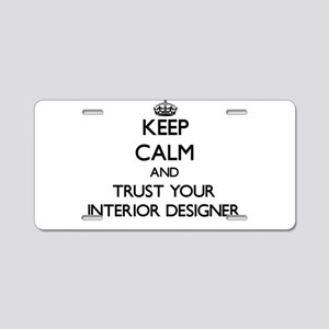 Keep Calm and Trust Your Interior Designer Aluminu