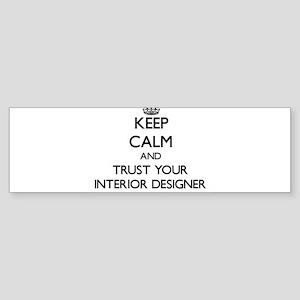 Keep Calm and Trust Your Interior Designer Bumper