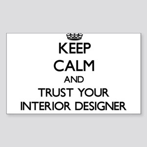 Keep Calm and Trust Your Interior Designer Sticker