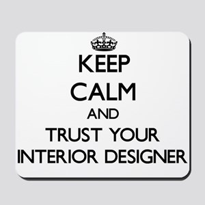 Keep Calm and Trust Your Interior Designer Mousepa