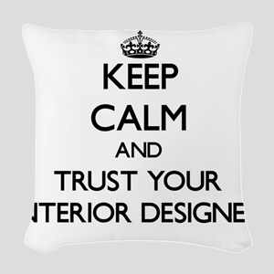 Keep Calm and Trust Your Interior Designer Woven T