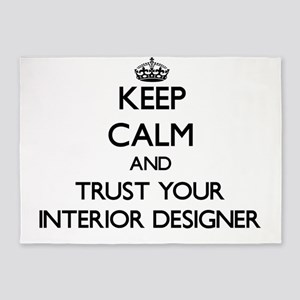 Keep Calm and Trust Your Interior Designer 5'x7'Ar