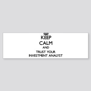Keep Calm and Trust Your Investment Analyst Bumper