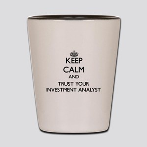 Keep Calm and Trust Your Investment Analyst Shot G