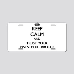 Keep Calm and Trust Your Investment Broker Aluminu