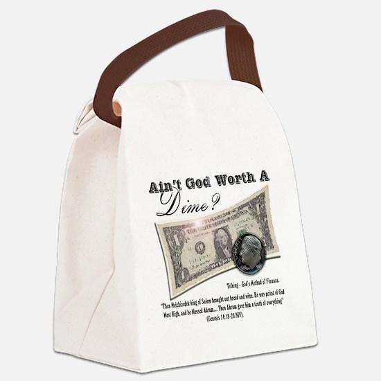 Ain't God Worth a Dime Canvas Lunch Bag