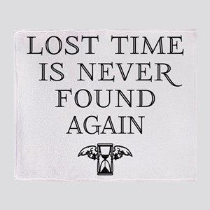 Lost Time Is Never Found Again Throw Blanket